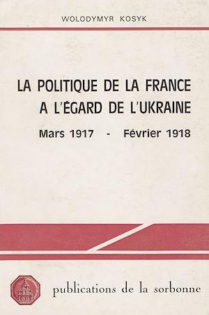 Téléchargez le livre :  La politique de la France à l'égard de l'Ukraine