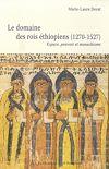 Télécharger le livre :  Le domaine des rois éthiopiens (1270-1527)