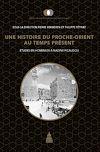 Télécharger le livre :  Une histoire du Proche-Orient au temps présent