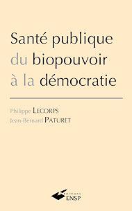 Téléchargez le livre :  Santé publique : du biopouvoir à la démocratie