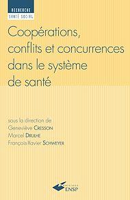 Téléchargez le livre :  Coopérations, conflits et concurrences dans le système de santé