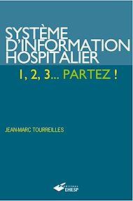 Téléchargez le livre :  Système d'information hospitalier : 1,2,3... partez !