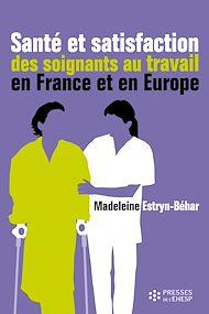 Téléchargez le livre :  Santé et satisfaction des soignants au travail en France et en Europe