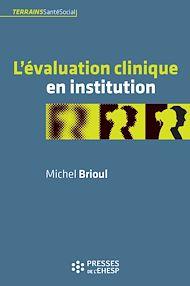 Téléchargez le livre :  L'Évaluation clinique en institution