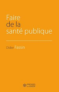 Téléchargez le livre :  Faire de la santé publique