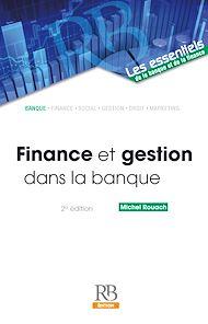 Téléchargez le livre :  Finance et gestion dans la banque. 2e éd.