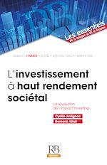 Téléchargez le livre :  L'investissement à haut rendement sociétal