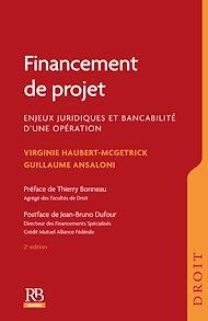 Téléchargez le livre :  Financement de projet. Enjeux juridiques et bancabilité d'une opération  , 2e éd.
