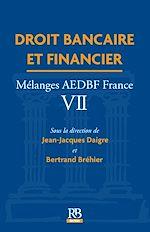 Download this eBook Droit bancaire et financier. Mélanges AEDBF France VII