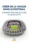 Télécharger le livre :  Créer de la valeur dans le football