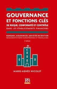 Téléchargez le livre :  Gouvernance et fonctions clés de risque, conformité et contrôle dans les établissements financiers, banques, assurances, sociétés de gestion - 3e édition