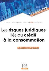 Téléchargez le livre :  Les risques juridiques liés au crédit à la consommation