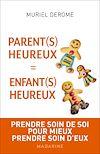 Parents heureux = enfants heureux | Derome, Muriel