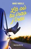 Télécharger le livre :  Là où tu iras j'irai