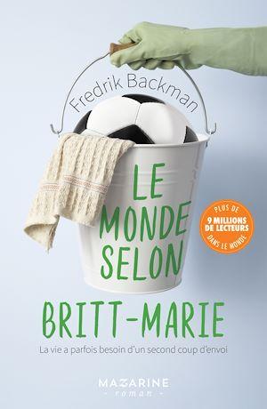 Le monde selon Britt-Marie : la vie a parfois besoin d'un second coup d'envoi