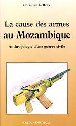 Download this eBook La cause des armes au Mozambique