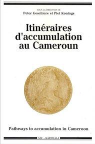 Téléchargez le livre :  Itinéraires d'accumulation au Cameroun