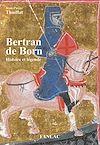 Télécharger le livre :  Bertran de Born. Histoire et légende