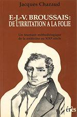 Download this eBook F.J.V. Broussais: de l irritation à la folie