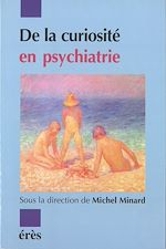 Download this eBook De la curiosité en psychiatrie