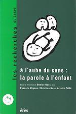 Download this eBook A l'aube du sens : la parole de l'enfant