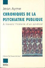 Download this eBook Chroniques de la psychiatrie publique