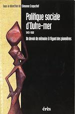 Download this eBook Politique sociale d'outre-mer : 1943-1960