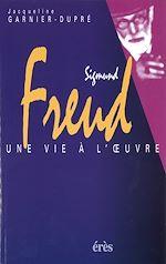 Download this eBook Sigmund Freud : une vie à l œuvre