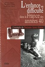 Download this eBook L'enfance en difficulté dans la France des années 40