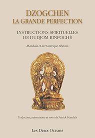 Téléchargez le livre :  Dzogchen : la grande perfection