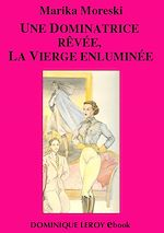 Téléchargez le livre :  Une dominatrice rêvée, La Vierge enluminée