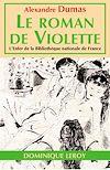 Télécharger le livre :  Le Roman de Violette - Nouvelle édition