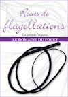 Télécharger le livre :  Récits de flagellation : Le domaine du fouet - Tome 2