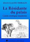 Télécharger le livre :  La Résidante du Palais
