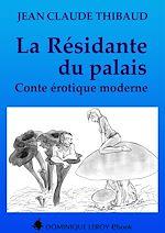 Téléchargez le livre :  La Résidante du Palais