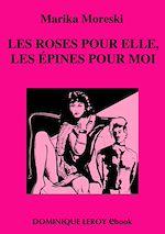 Téléchargez le livre :  Les Roses pour elle, les épines pour moi