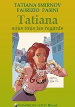 Téléchargez le livre :  Tatiana sous tous les regards