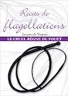 Télécharger le livre :  Récits de flagellations : Le Cruel Règne du fouet - Tome 3