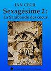 Télécharger le livre :  Séxagésime : La Sarabande des cocus - Tome 2