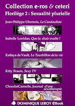 Téléchargez le livre :  Florilège : Sexualité plurielle -2