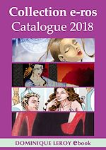 Téléchargez le livre :  Collection e-ros, Catalogue 2018, Dominique Leroy