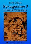 Télécharger le livre :  Sexagésime : Ultimes Manuscrits - Tome 3