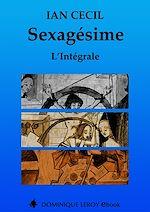 Téléchargez le livre :  Sexagésime - L'Intégrale