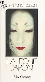 Téléchargez le livre :  La folie Japon