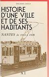 Télécharger le livre :  Histoire d'une ville et de ses habitants (2) : Nantes, de 1914 à 1939