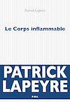 Télécharger le livre :  Le Corps inflammable
