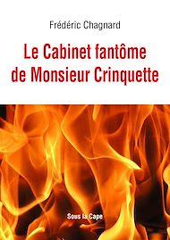 Téléchargez le livre :  Le Cabinet fantôme de Monsieur Crinquette