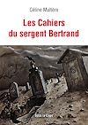Télécharger le livre :  Les Cahiers du Sergent Bertrand