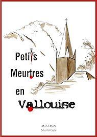 Téléchargez le livre :  Petits Meurtres en Vallouise