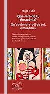 Télécharger le livre :  Que será de ti, Amazônia ?/Qu'adviendra-t-il de toi, Amazonie ?